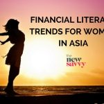 Financial Literacy Trends for Women in Asia: Singapore, Hong Kong Malaysia, the Philippines and Indonesia