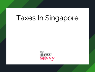 Comprehensive Guide to Income Taxes In Singapore